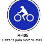 Señal R-405 calzada para motocicletas