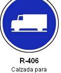 Señal R-406 calzada para camiones