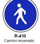 Señal R-410 camino reservado para peatones