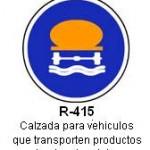 Señal R-415 calzada para vehiculos que transporten productos contaminantes del agua