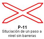 Señal P 11 situación de un paso a nivel sin barreras