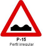 Señal P 15 perfil irregular