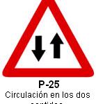 Señal P 25 circulación en los dos sentidos