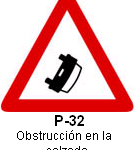 Señal P 32 obstrucción en la calzada