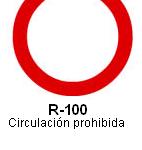 Señal R-100 Circulación prohibida