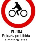 Señal R-104 entrada prohibida a motocicletas