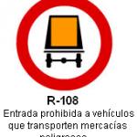 Señal R-108 entrada prohibida a vehiculos que transporten mercancias peligrosas