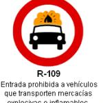 Señal R-109 entrada prohibida a vehiculos que transporten mercancias explosivas o inflamables