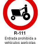 Señal R-111 entrada prohibida a vehiculos agricolas de motor