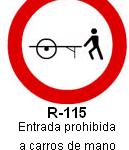 Señal R-115 entrada prohibida a carros de mano