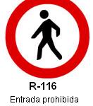 Señal R-116 entrada prohibida a peatones