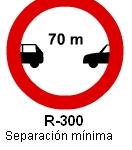 Señal R-300 separación mínima