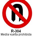 Señal R-304 media vuelta prohibida