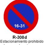 Señal R-308d estacionamiento prohibido la segunda quincena